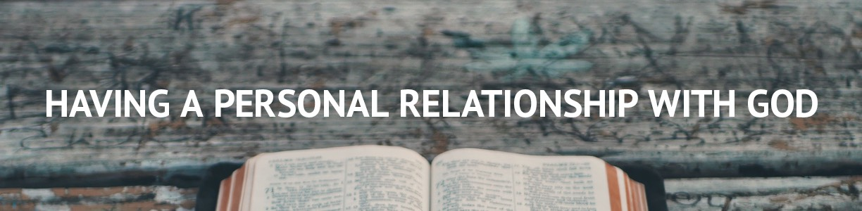 Personal Relationship with God | Our Daily Bread